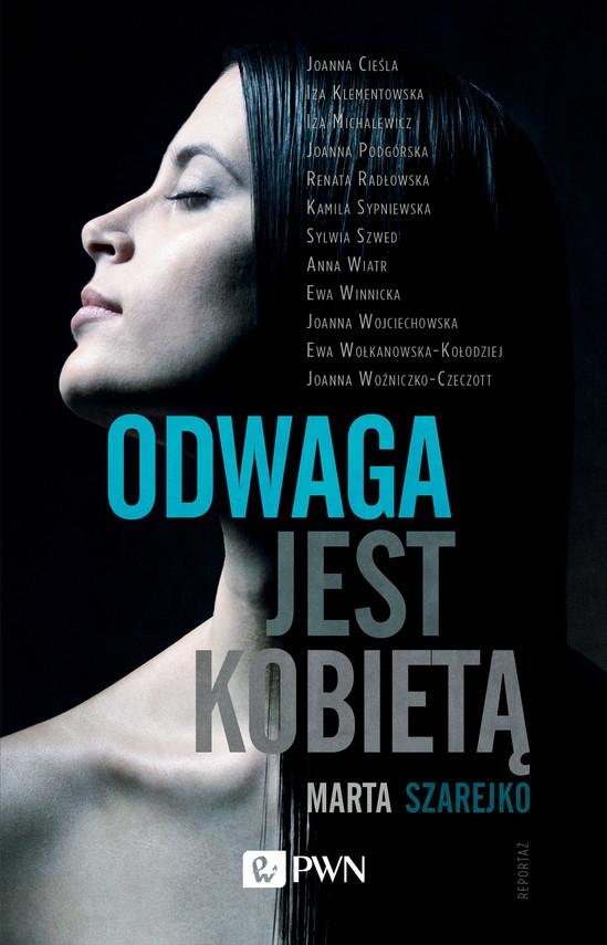 okładka Odwaga jest kobietą, Ebook   Marta Szarejko