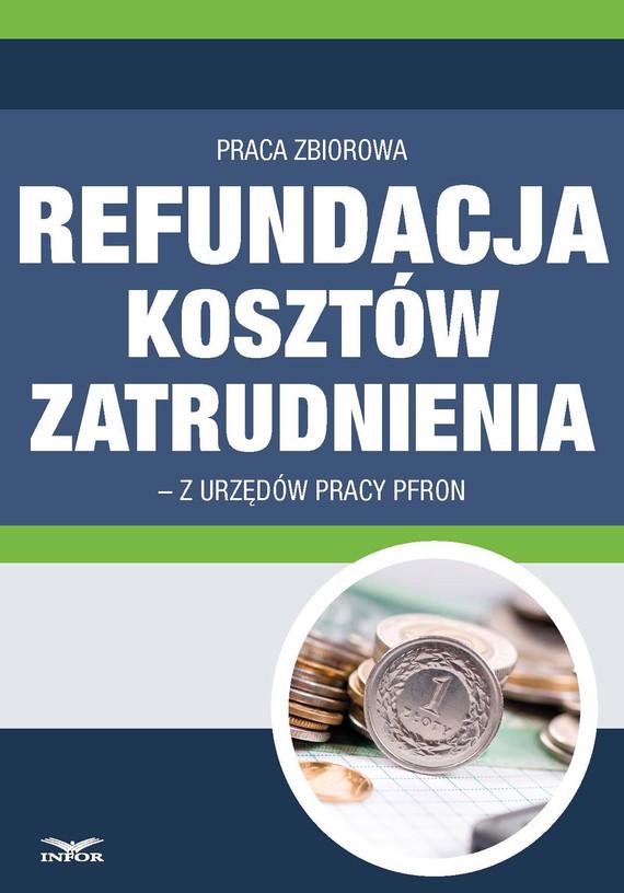 okładka Refundacja kosztów zatrudnienia z urzędów pracy i PFRON po zmianie przepisów - PDF (wersja elektroniczna), Ebook | INFOR PL SA