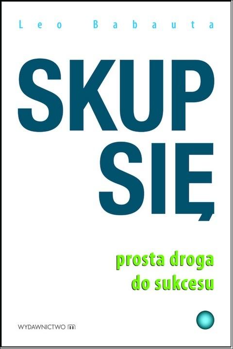 okładka Skup się. Prosta droga do sukcesuebook | epub, mobi | Leo Babauta