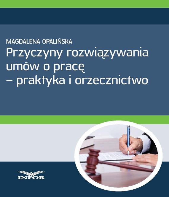 okładka Przyczyny rozwiązywania umów o pracę - praktyka i orzecznictwo, Ebook | Aleksander P. Kuźniar