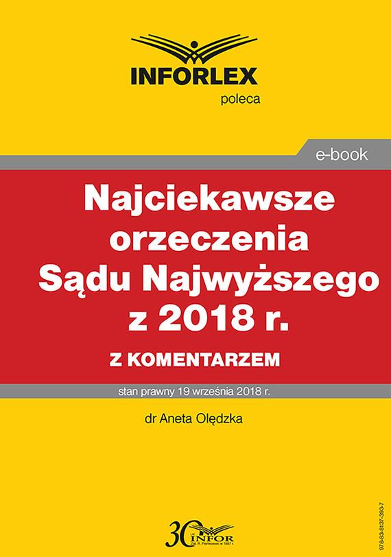 okładka Najciekawsze orzeczenia Sądu Najwyższego z 2018 r. z komentarzemebook | pdf | dr Aneta Olędzka