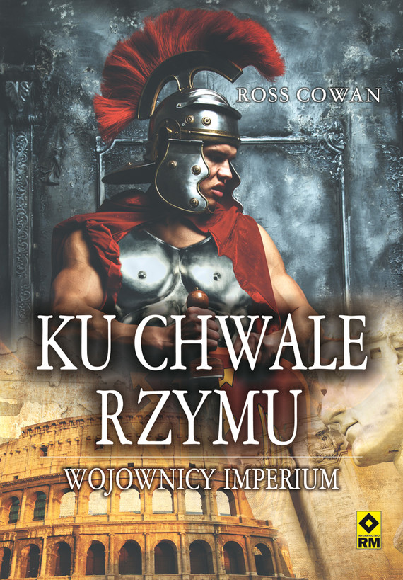 okładka Ku chwale Rzymu, Ebook | Ross Cowan