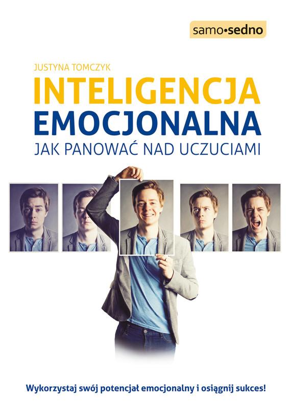 okładka Samo Sedno - Inteligencja emocjonalna. Jak panować nad uczuciami, Ebook   Justyna  Tomczyk