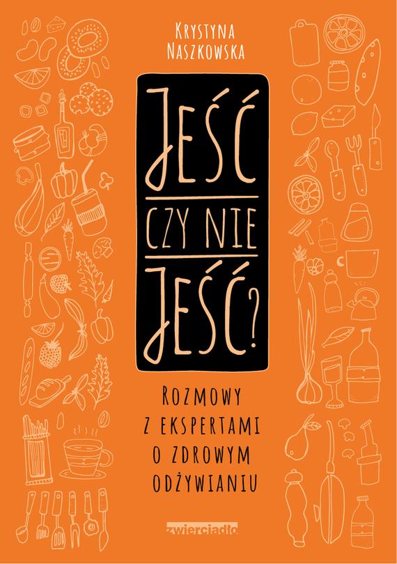 okładka Jeść czy nie jeść?ebook | epub, mobi | Krystyna Naszkowska