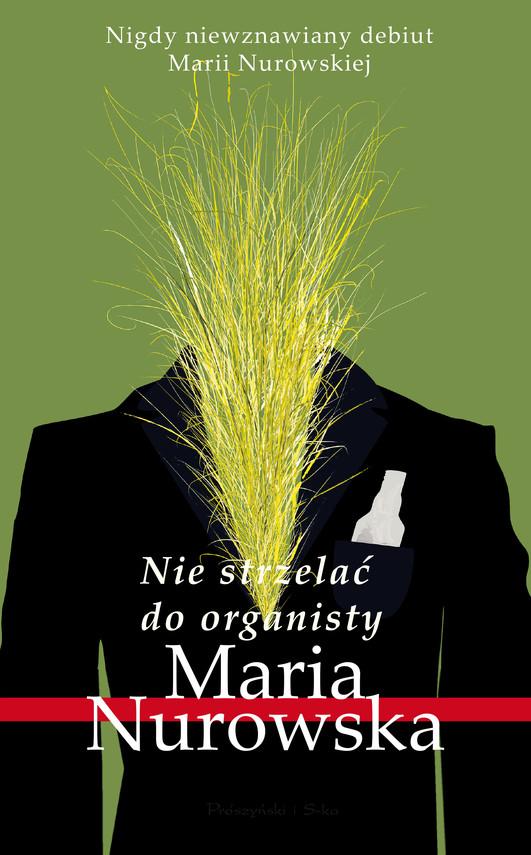 okładka Nie strzelać do organisty, Ebook | Maria Nurowska