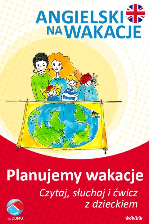 okładka Planujemy wakacje. Angielski na wakacje. Czytaj. słuchaj i ćwicz z dzieckiem, Ebook | Anna Śpiewak, Małgorzata Życka