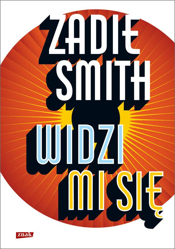 okładka Widzi mi się, Ebook | Zadie Smith