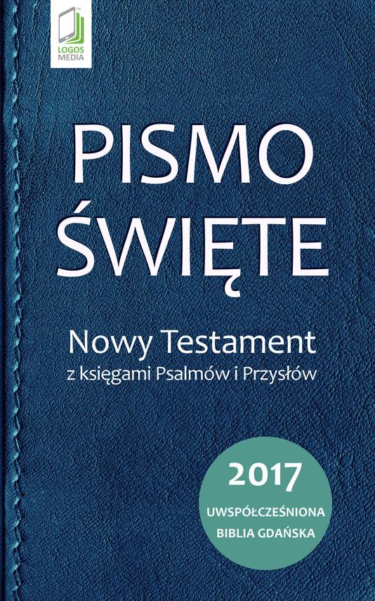 okładka Pismo Święte. Nowy Testament z księgami Psalmów i Przysłówebook | epub, mobi | Opracowanie zbiorowe