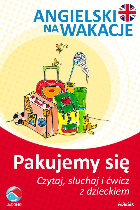 okładka Pakujemy się. Angielski na wakacje. Czytaj. słuchaj i ćwicz z dzieckiemebook | epub, mobi | Anna Śpiewak, Małgorzata Życka