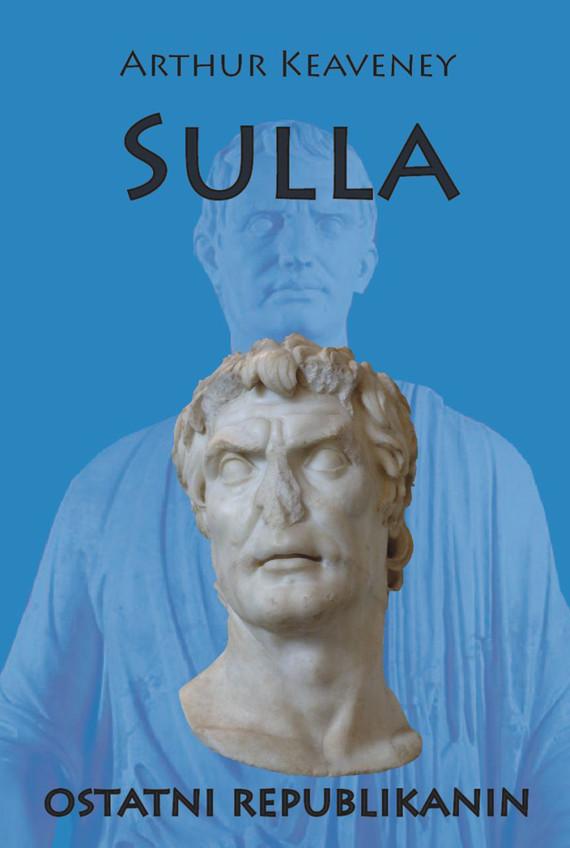 okładka Sulla ostatni Republikanin, Ebook | Keaveney Arthur