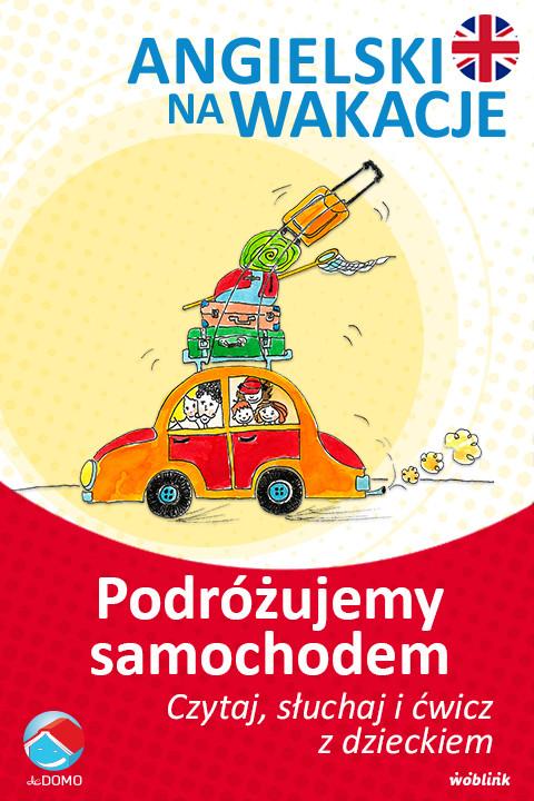 okładka Podróżujemy samochodem. Angielski na wakacje. Czytaj. słuchaj i ćwicz z dzieckiem, Ebook | Anna Śpiewak, Małgorzata Życka
