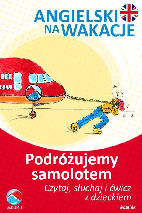 okładka Podróżujemy samolotem. Angielski na wakacje. Czytaj. słuchaj i ćwicz z dzieckiem, Ebook | Anna Śpiewak, Małgorzata Życka