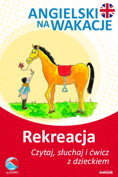 okładka Rekreacja. Angielski na wakacje. Czytaj. słuchaj i ćwicz z dzieckiem, Ebook | Anna Śpiewak, Małgorzata Życka