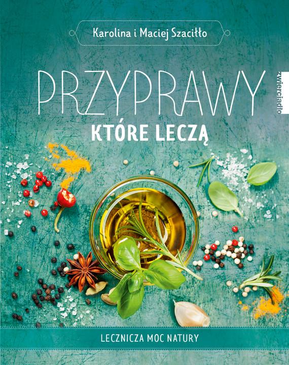 okładka Przyprawy, które lecząebook   epub, mobi   Karolina i Maciej  Szaciłło
