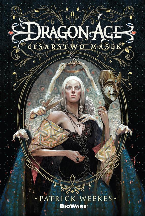 okładka Dragon Age: Cesarstwo masek, Ebook | Dominika Repeczko, Patrick  Weekes