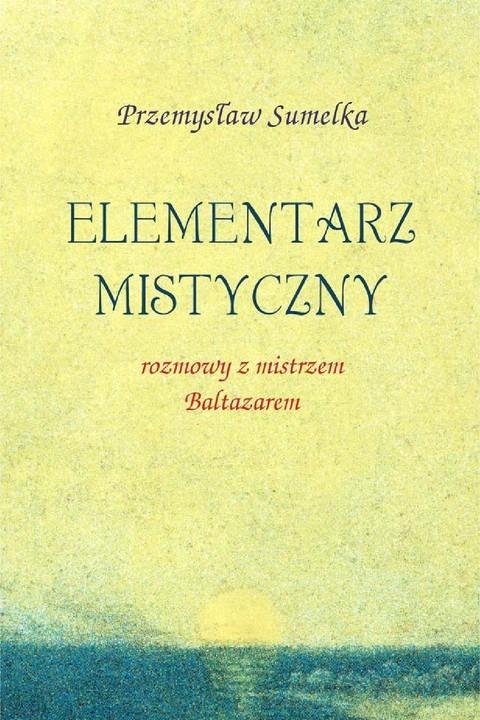 okładka Elementarz mistyczny, Ebook | Przemysław Sumelka