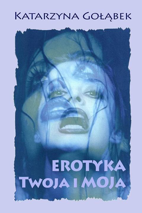 okładka Erotyka Twoja i Moja, Ebook   Katarzyna  Gołąbek