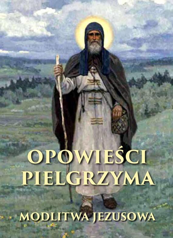 okładka Opowieści pielgrzyma. W poszukiwaniu nieustannej modlitwyebook | epub, mobi | Anonim Anonim
