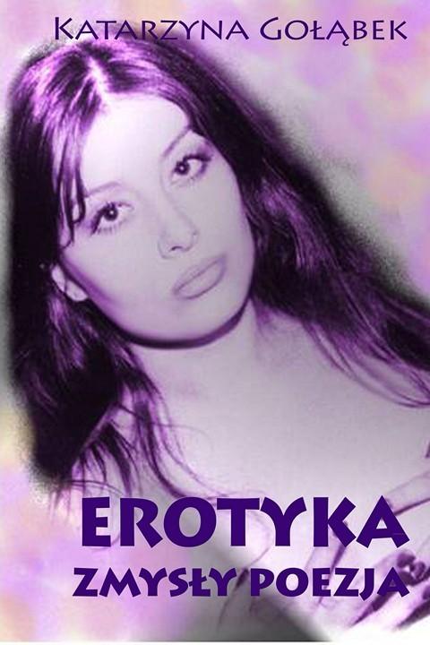 okładka Erotyka Zmysły Poezjaebook | pdf | Katarzyna  Gołąbek