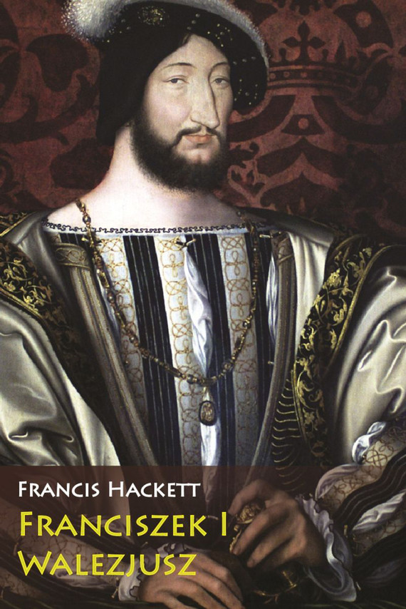 okładka Franciszek I Walezjus, Ebook | Hackett Francis