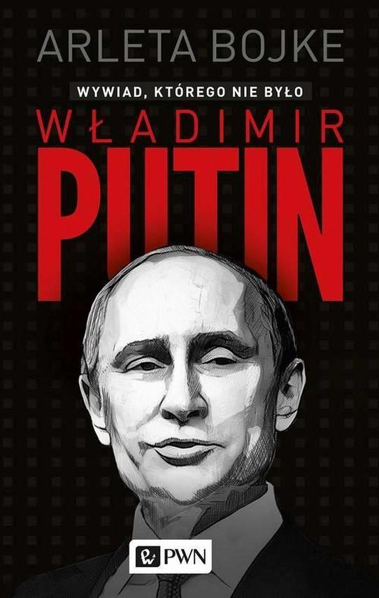 okładka Władimir Putin. Wywiad, którego nie byłoebook   epub, mobi   Arleta Bojke
