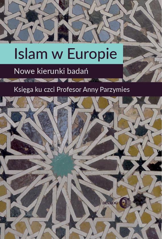 okładka Islam w Europie. Nowe kierunki badańebook | epub, mobi | Opracowanie zbiorowe