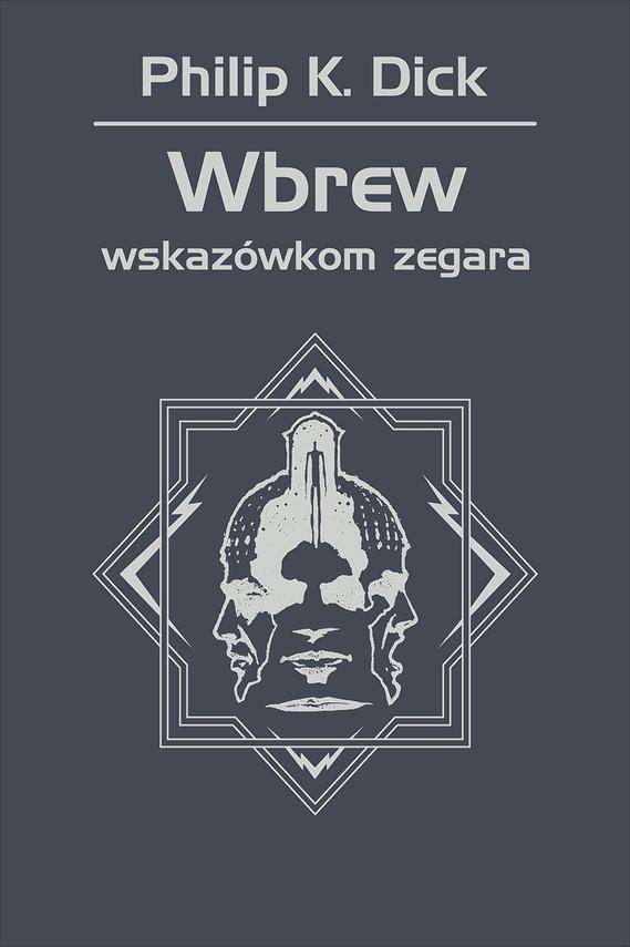 okładka Wbrew wskazówkom zegaraebook | epub, mobi | Philip K. Dick