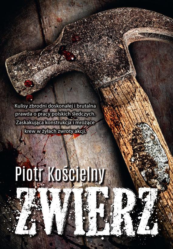 okładka Zwierz, Ebook | Piotr Kościelny