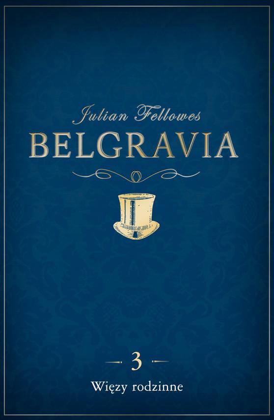 okładka Belgravia: Więzy rodzinne (odcinek 3)ebook | epub, mobi | Julian Fellowes