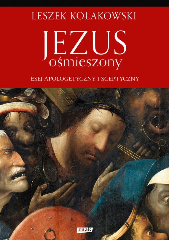 okładka Jezus ośmieszony. Esej apologetyczny i sceptycznyebook | epub, mobi | Leszek Kołakowski