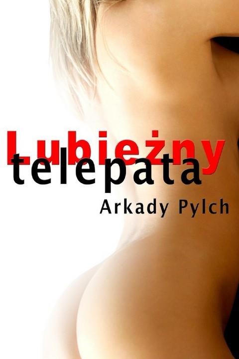okładka Lubieżny telepataebook | pdf | Arkady Pylch