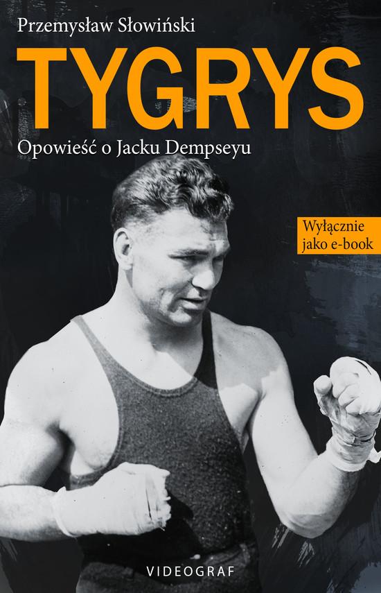 okładka Tygrys. Opowieść o Jacku Dempseyu, Ebook | Przemysław Słowiński
