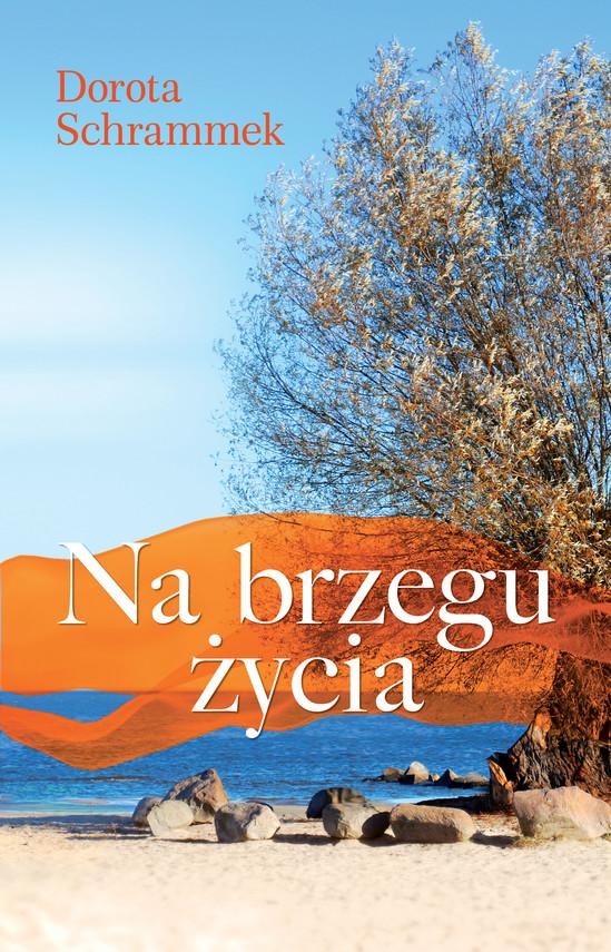 okładka Na brzegu życia, Ebook   Dorota Schrammek