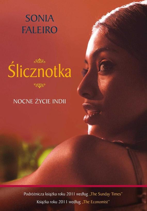okładka Ślicznotka. Nocne życie Indii, Ebook   Sonia Faleiro