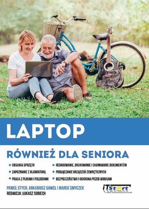 okładka Laptop również dla seniora, Ebook | Marek Smyczek, Paweł Stych, Arkadiusz Gaweł