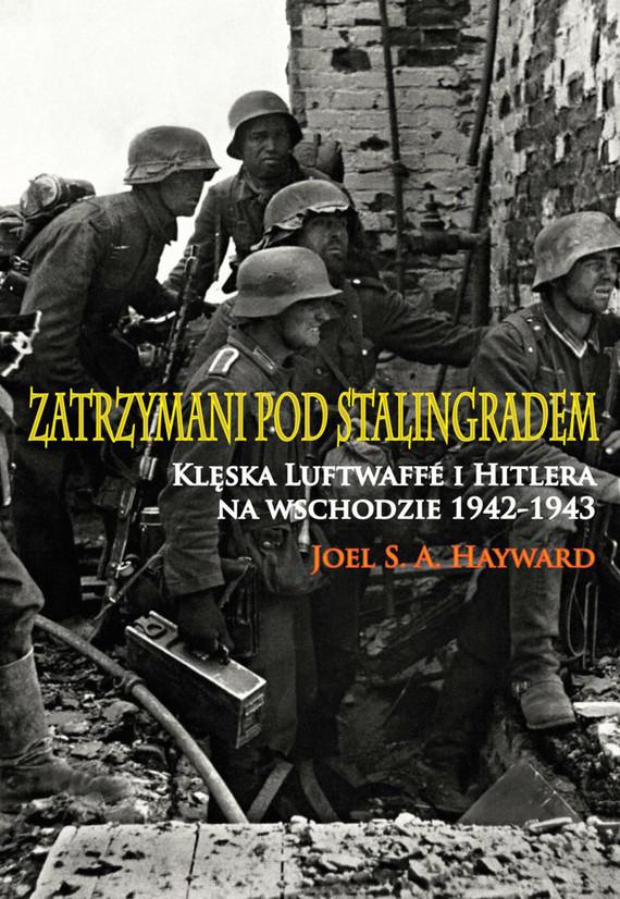 okładka Zatrzymani pod Stalingradem.ebook | epub, mobi | Joel S. A. Hayward