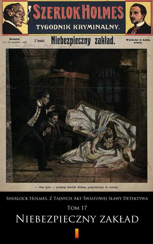 okładka Sherlock Holmes. Z Tajnych Akt Światowej Sławy Detektywa (Tom 17). Sherlock Holmes. Z Tajnych Akt Światowej Sławy Detektywa. Tom 17: Niebezpieczny zakład, Ebook | praca zbiorowa