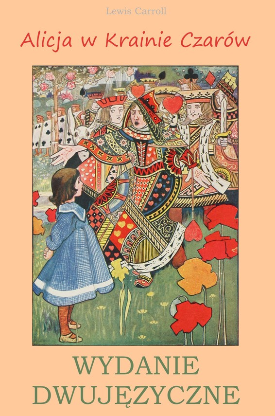 okładka Alicja w Krainie Czarów. Wydanie dwujęzyczne z gratisowymi ebookami, Ebook | Lewis Carroll