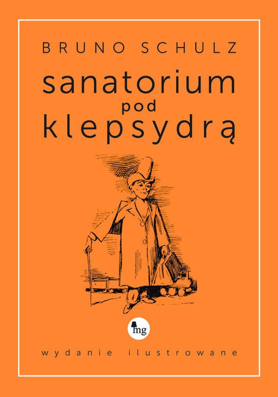 okładka Sanatorium pod klepsydrą - wydanie ilustrowaneebook | epub, mobi | Bruno Schulz