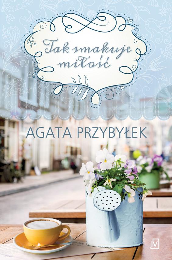 okładka Tak smakuje miłośćebook | epub, mobi | Agata Przybyłek