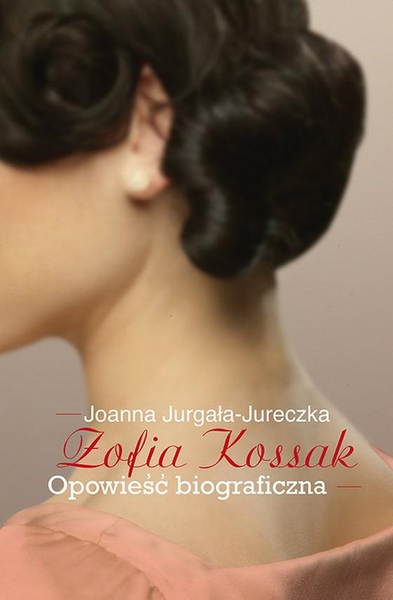 okładka Zofia Kossak, Ebook   Joanna Jurgała-Jureczka