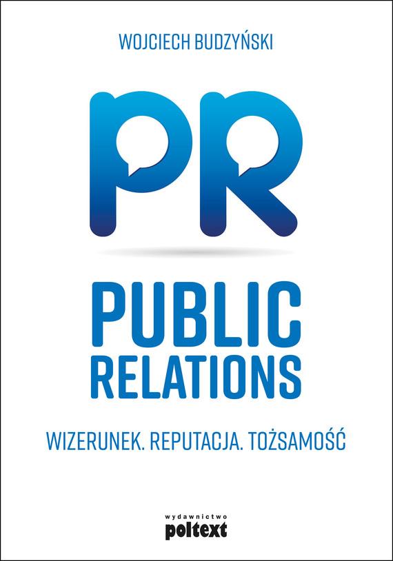 okładka Public Relations. Wizerunek Reputacja Tożsamośćebook | epub, mobi | Wojciech Budzyński