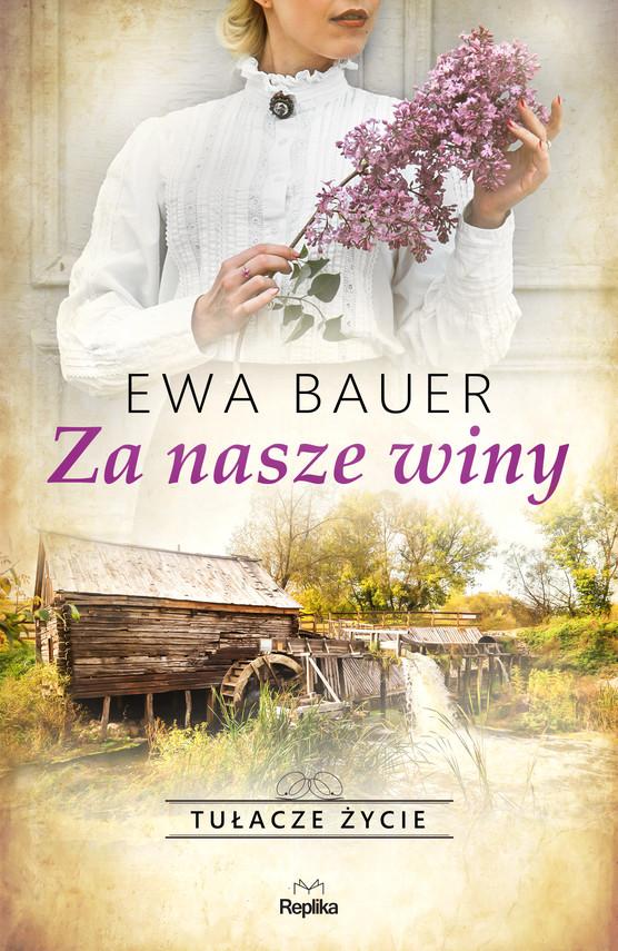 okładka Tułacze życie (#1). Za nasze winy, Ebook | Ewa Bauer