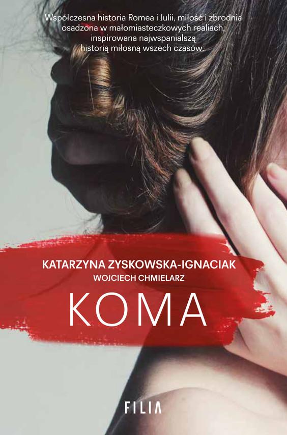 okładka Koma, Ebook | Katarzyna Zyskowska-Ignaciak, Wojciech Chmielarz