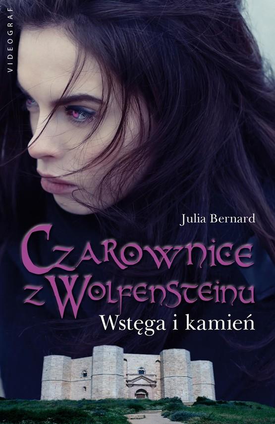 okładka Czarownice z Wolfensteinu. Wstęga i kamień, Ebook   Julia Bernard