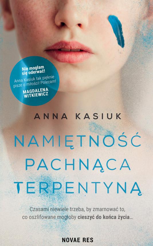 okładka Namiętność pachnąca terpentynąebook | epub, mobi | Anna Kasiuk