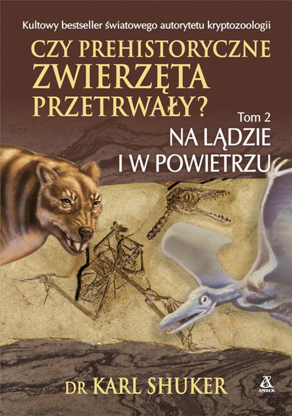 okładka Czy prehistoryczne zwierzęta przetrwały?ebook | epub, mobi | dr Karl Shuker