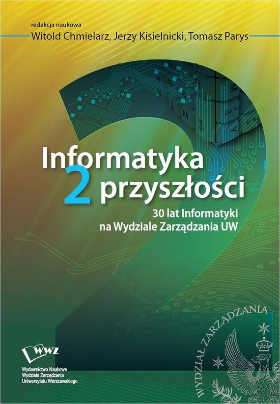 okładka Informatyka 2 przyszłościebook | pdf | Jerzy Kisielnicki, Witold  Chmielarz, Tomasz  Parys
