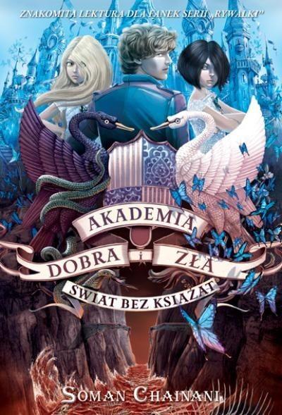 okładka Akademia Dobra i Zła. Świat bez książątebook | epub, mobi | Soman Chainani