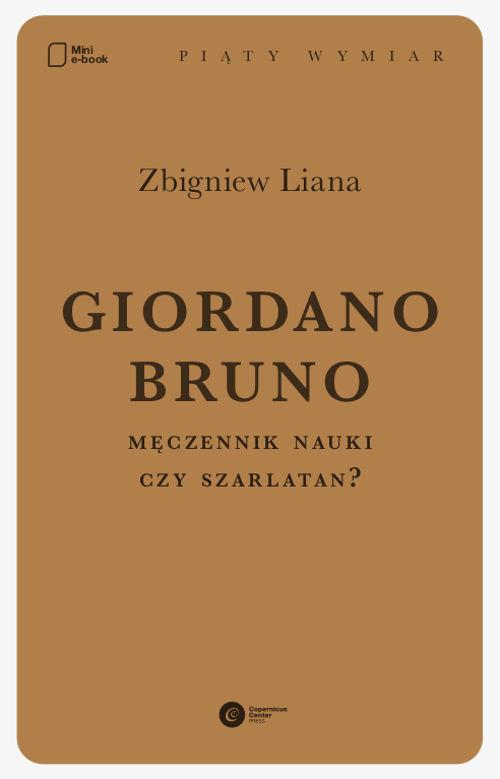 okładka Giordano Bruno. Męczennik nauki czy szarlatan?, Ebook | Zbigniew Liana